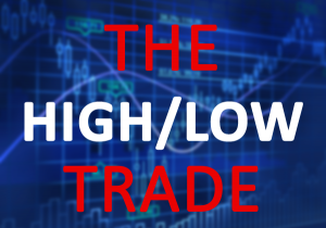 high / low trade considerations